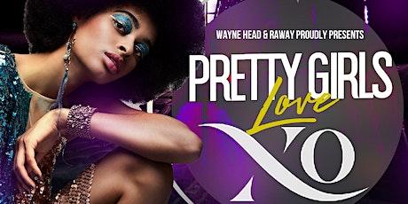 Pretty Girls Love XO Saturday August 7th inside XO Lounge tickets