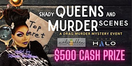 Shady Queens & Murder Scenes: A Drag Murder Mystery Event tickets