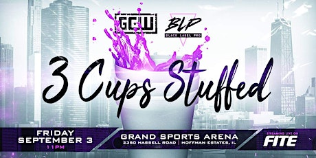 """GCW and Black Label Pro present """"3 Cups Stuffed!"""" tickets"""