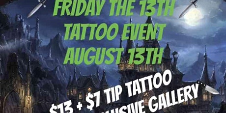 FLASH FRIDAY THE 13TH $20 TATTOOS FRIDAY AUGUST 13TH 12PM-12AM tickets