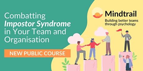 Combatting Impostor Syndrome in Your Team and Organisation tickets