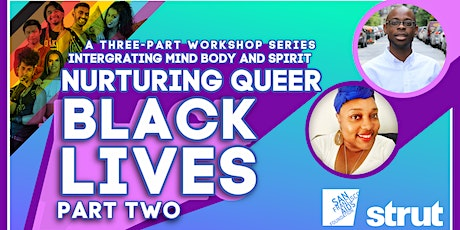Integrating Mind, Body and Spirit: Nurturing Queer Black Lives, Part Two tickets