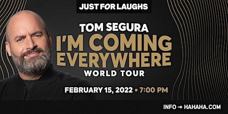 Tom Segura: I'm Coming Everywhere World Tour tickets