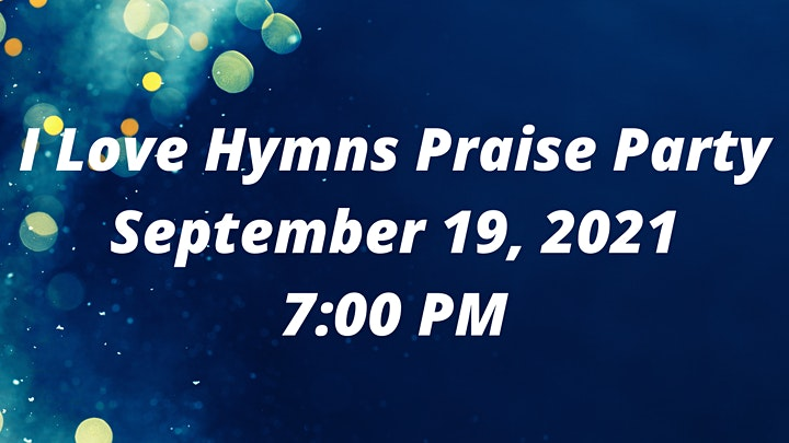 I Love Hymns Praise Party 2021 image