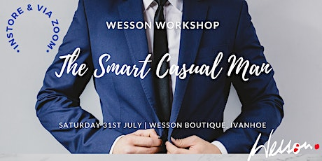 Wesson Workshop: The Smart Casual Man tickets