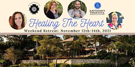 Healing The Heart: Weekend Retreat tickets