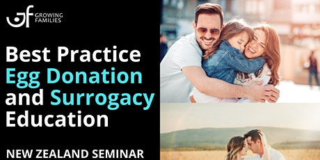 Growing Families New Zealand  Surrogacy and Egg Donor Conference 2021 tickets
