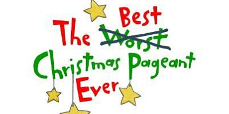 """""""The Best Christmas Pageant Ever"""" - Friday, November 12th, 7:00pm tickets"""