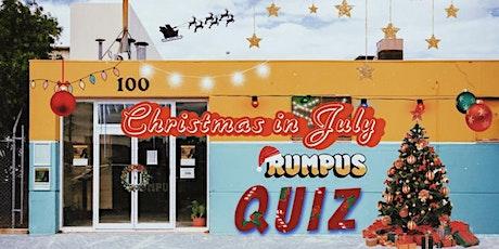 Quizmas in (NOT) July @ RUMPUS tickets