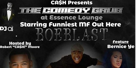CA$H! Presents The Comedy Grub at Essence Lounge Starring Boeblast! tickets