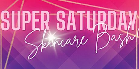 Super Saturday Skincare Bash tickets