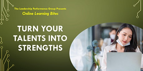 Turn Your Talents into Strengths (Online - Run 18) tickets