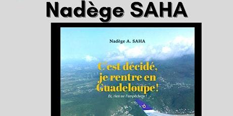 Café littéraire Nadège A Saha : C'est décidé, je rentre en Guadeloupe tickets