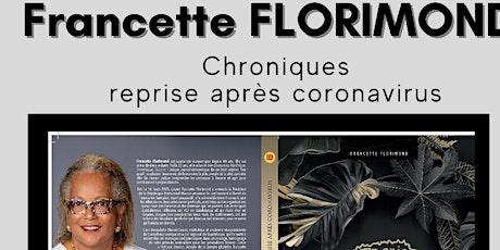 Café littéraire Chroniques reprise après Coronavirus : Francette Florimond billets