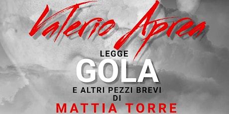 Valerio Aprea legge GOLA e altri pezzi brevi di Mattia Torre biglietti