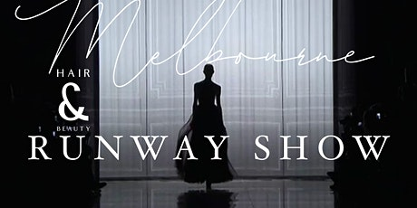 Melbourne Hair & Beauty Runway Show tickets