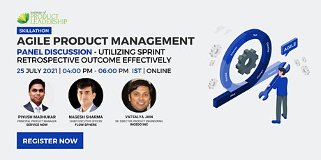Agile Product Management and Panel Discussion - Utilizing Sprint Retrospect tickets