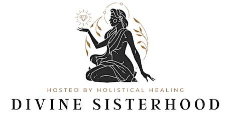 Divine Sisterhood  Goddess Circle tickets