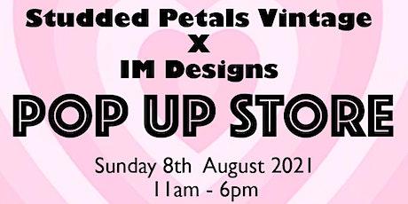 Studded Petals x IM Designs Pop Up Store tickets