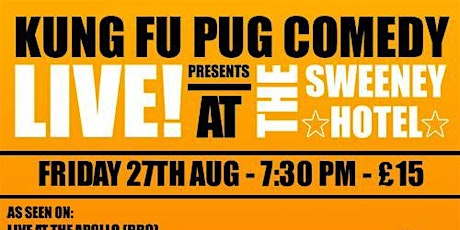 Kung Fu Pug Comedy at The Sweeney Hotel tickets