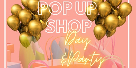 Pop Up Shop & Day Party! tickets