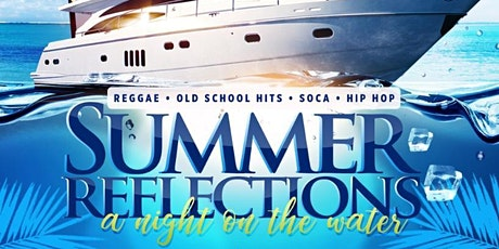 """Summer Reflections """"A NIGHT ON THE WATER"""" tickets"""