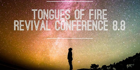 TONGUES OF FIRE REVIVAL CONFERENCE tickets