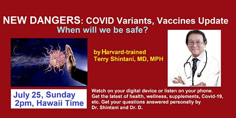 NEW DANGERS: Covid Variants & Vaccines Update, Sunday 2pm, July 25 tickets