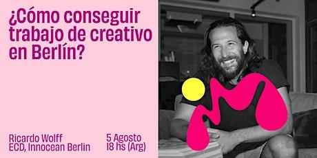 ¿Cómo conseguir trabajo de creativo en Berlin? Ricardo Wolff @ Nomad Talks boletos