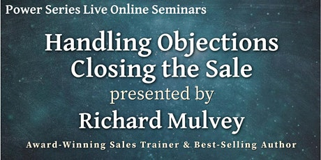 Handling Objections - Closing the Sale tickets