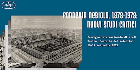 Fonderia Nebiolo, 1878–1978: nuovi studi critici | Day 1 | 16 settembre biglietti