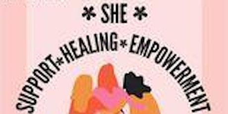 S.H.E. Support Healing Empowerment tickets