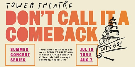 Don't Call It A Comeback: Summer Concert Series tickets