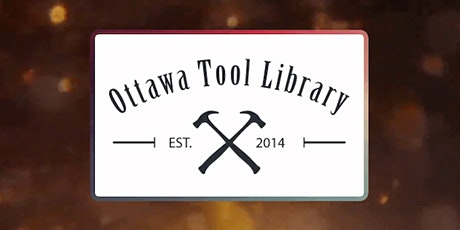 Ottawa Tool Library GRAND RE-OPENING PARTY tickets