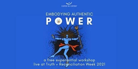 POWER EMBODIED : Live at Truth + Reconciliation Weekend 2021 tickets