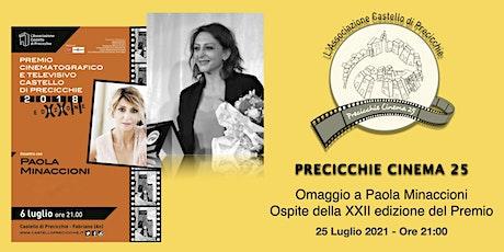Precicchie Cinema 25 Omaggio a Paola Minaccioni ospite  XXII ed. del Premio biglietti