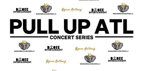 #PullUpAtl Concert Series tickets