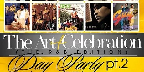 THE ART OF CELEBRATION  THE R&B EDITION PART 2!! tickets