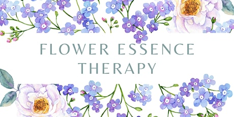 Flower Essence Therapy - Intuitive Application in Holistic Health Practice tickets