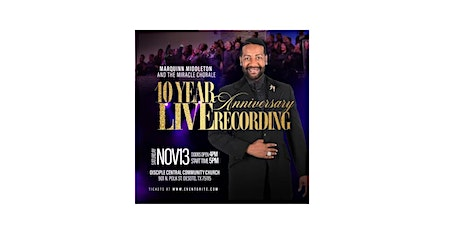 Marquinn Middleton And The Miracle Chorale 10 Year Anniversary tickets