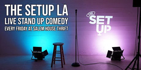 The Setup Live Stand Up Comedy at Salem House Thrift tickets