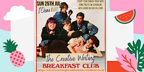 The Creative Writing Breakfast Club Sunday 25th July 2021 tickets