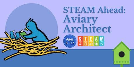 STEAM Ahead: Aviary Architect tickets