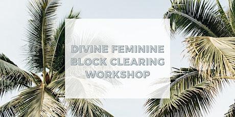 Divine Feminine Block Clearing Workshop ONLINE tickets