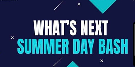 What's Next Summer Day Youth Bash tickets