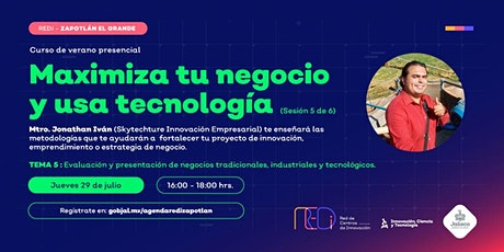 "CURSO DE VERANO ""MAXIMIZA TU NEGOCIO Y USA TECNOLOGIA"" SESION 5 entradas"