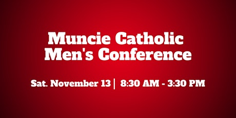 Muncie Catholic Men's Conference tickets