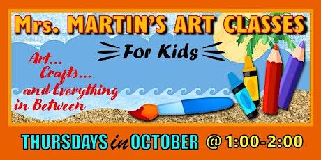 Mrs. Martin's Art Classes in OCTOBER~Thursdays @1:00-2:00 tickets