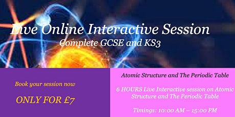 1 Day GCSE Atomic Structure and The Periodic Table 5 hours of Live teaching tickets