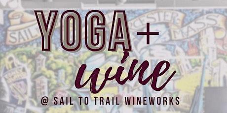 YOGA + WINE @ Sail To Trail WineWorks tickets